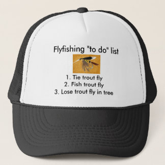 """Fly-fishing """"to do"""" list trucker hat"""