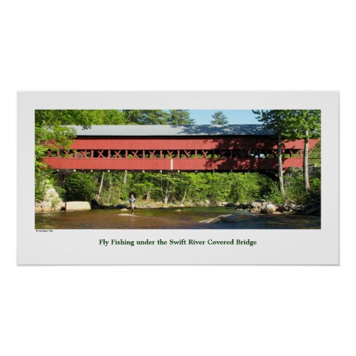 Fly Fishing under the Swift River Covered Bridge Poster