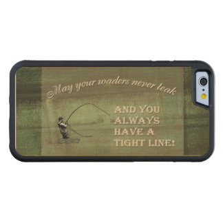 Fly fishing wish: May your waders never leak... Carved® Maple iPhone 6 Bumper Case