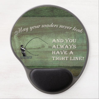 Fly fishing wish: May your waders never leak... Gel Mouse Pad