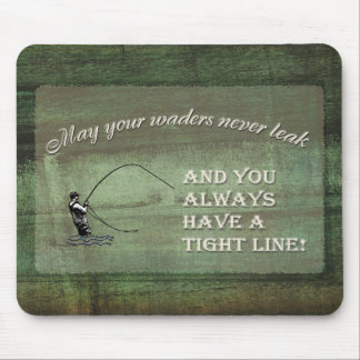 Fly fishing wish: May your waders never leak... Mouse Pad
