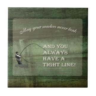 Fly fishing wish: May your waders never leak... Tile