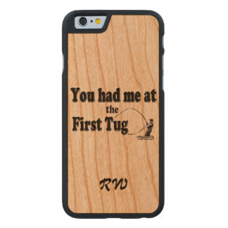 Fly fishing: You had me at the First Tug! Carved Cherry iPhone 6 Case