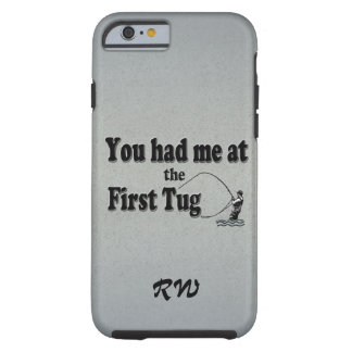 Fly fishing: You had me at the First Tug! Tough iPhone 6 Case