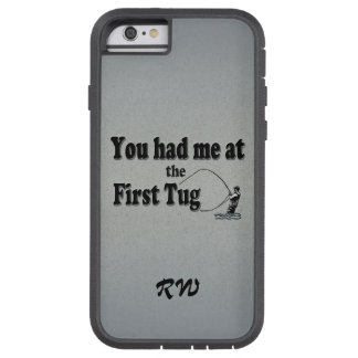 Fly fishing: You had me at the First Tug! Tough Xtreme iPhone 6 Case