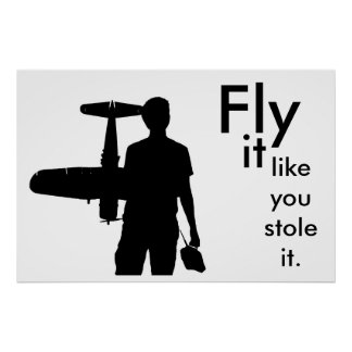 Fly it like you stole it poster