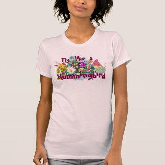 Fly Like a Hummingbird Ladies T-Shirt! T Shirt