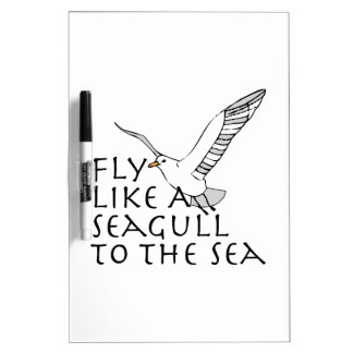 Fly Like A Seagull To The Sea Dry-Erase Whiteboards