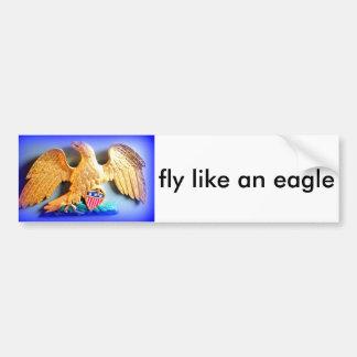 fly like an eagle bumper sticker