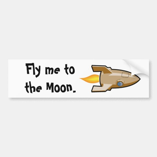 Fly me to the Moon - bumper sticker
