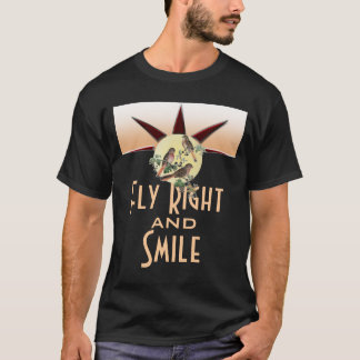 Fly right and smile T-Shirt