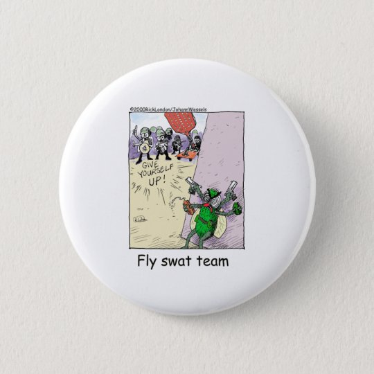 Fly Swat Team Funny Police Gifts & Collectibles Pinback Button