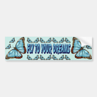 Fly To Your Dreams Bumper Stickers