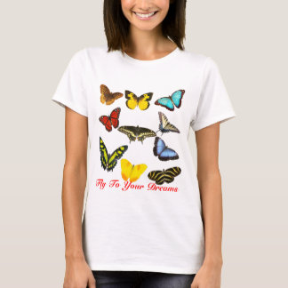 Fly to Your Dreams Butterflies T-Shirt