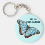 Fly to Your Dreams Key Chains