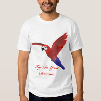 Fly To Your Dreams - Macaw T Shirt