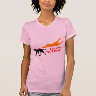 Fly With Your Dane T-Shirt