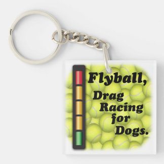 Flyball is Drag Racing for Dogs Acrylic Keychain