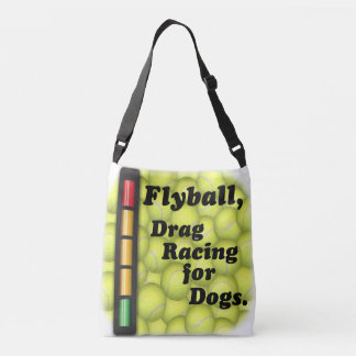 Flyball is Drag Racing for Dogs! Crossbody Bag