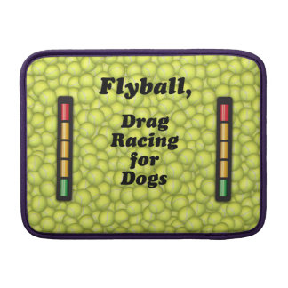 Flyball is Drag Racing for Dogs! MacBook Air Sleeve