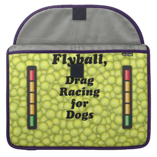 Flyball is Drag Racing for Dogs! MacBook Pro Sleeve