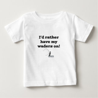 Flyfisherman / I'd rather have my waders on! Baby T-Shirt