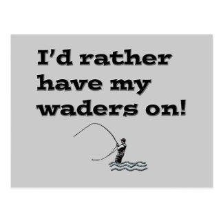 Flyfisherman / I'd rather have my waders on! Postcard