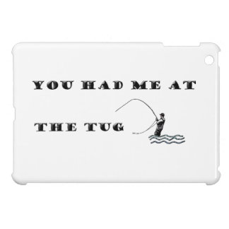 Flyfisherman / You had me at the tug iPad Mini Cover
