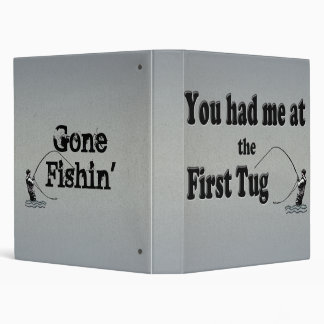 Flyfishing: You had me at the First Tug! Binder