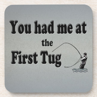 Flyfishing: You had me at the First Tug! Coaster