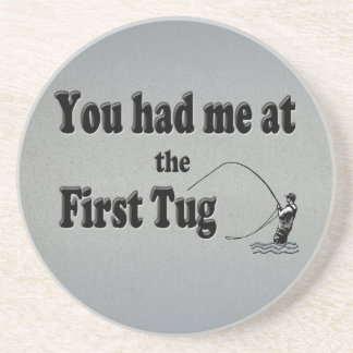 Flyfishing: You had me at the First Tug! Drink Coaster