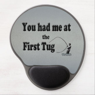Flyfishing: You had me at the First Tug! Gel Mouse Pad