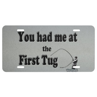 Flyfishing: You had me at the First Tug! License Plate