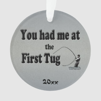 Flyfishing: You had me at the First Tug! Ornament