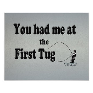 Flyfishing: You had me at the First Tug! Photo Print