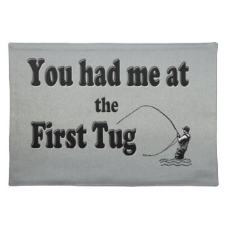 Flyfishing: You had me at the First Tug! Placemat