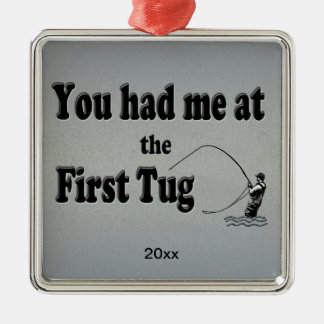 Flyfishing: You had me at the First Tug! Square Metal Christmas Ornament