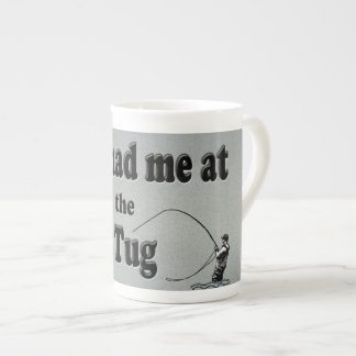 Flyfishing: You had me at the First Tug! Tea Cup