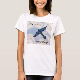 FLYING HIGH (I am on a natural high!) ~ T-Shirt