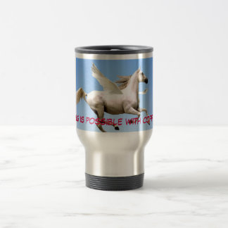 flying hores, Anything is possible with coffee ... 15 Oz Stainless Steel Travel Mug