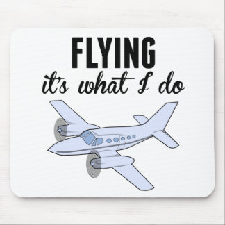 Flying It's What I Do Mouse Pad
