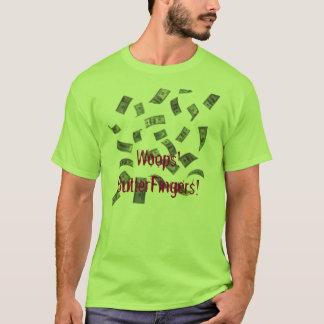 Flying Money, Woops! ButterFingers! T-Shirt