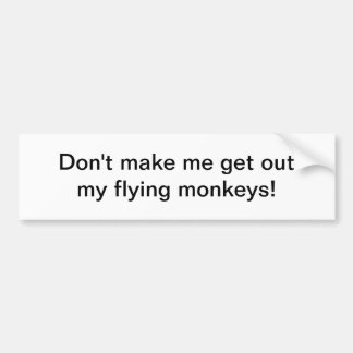 Flying monkeys - bumper sticker