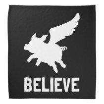 Flying Pig Believe Bandana