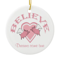 Flying Pigs Believe Pink Ceramic Ornament