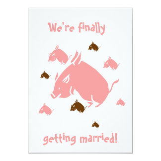 """flying pigs """"finally getting married"""" invitations"""