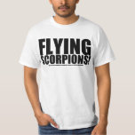Flying Scorpions!-Read the small print.. T-Shirt