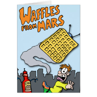 Flying Waffles from Mars! Card