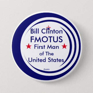 FMOTUS Bill Clinton The First Man of United States Pinback Button