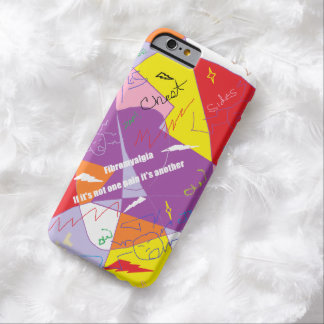 FMS: If It's Not One Pain It's Another Barely There iPhone 6 Case